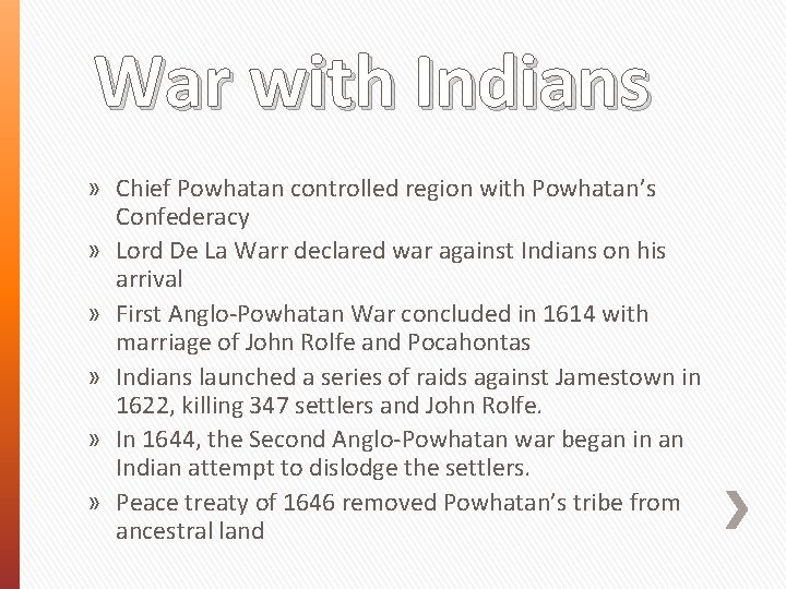 War with Indians » Chief Powhatan controlled region with Powhatan's Confederacy » Lord De