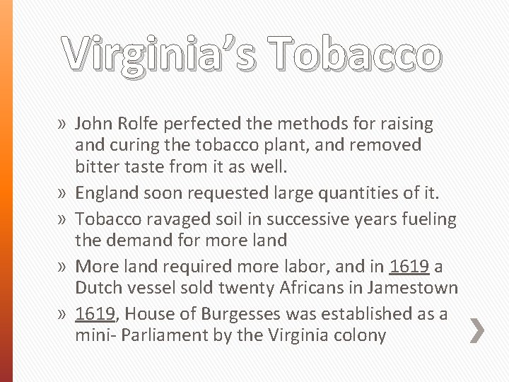 Virginia's Tobacco » John Rolfe perfected the methods for raising and curing the tobacco