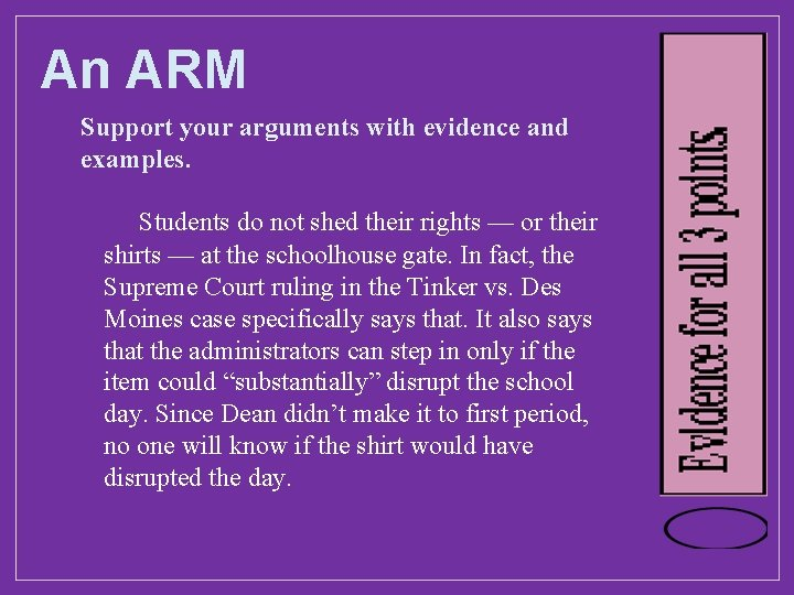 An ARM Support your arguments with evidence and examples. Students do not shed their