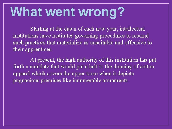 What went wrong? Starting at the dawn of each new year, intellectual institutions have