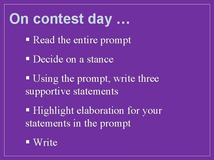 On contest day … § Read the entire prompt § Decide on a stance