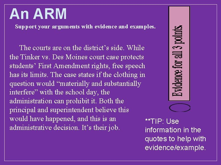 An ARM Support your arguments with evidence and examples. The courts are on the