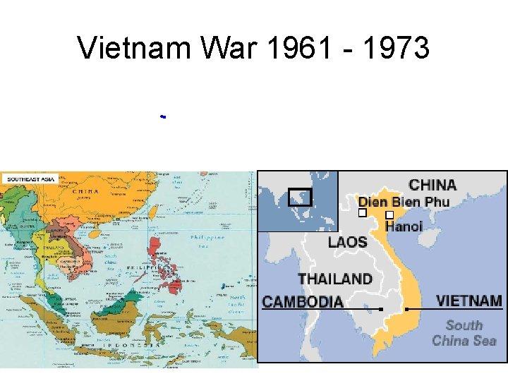 Vietnam War 1961 - 1973