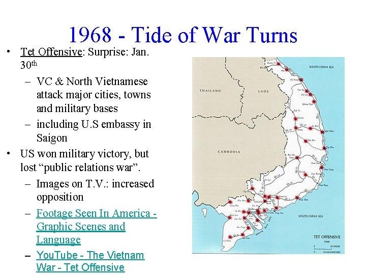 1968 - Tide of War Turns • Tet Offensive: Surprise: Jan. 30 th –