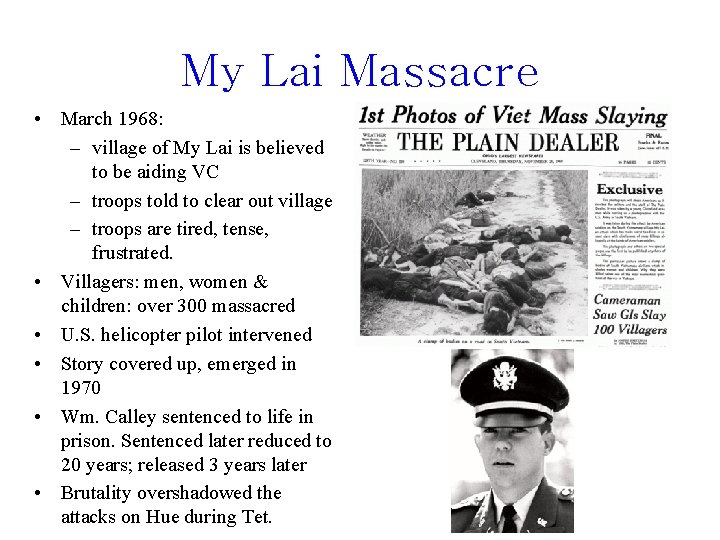 My Lai Massacre • March 1968: – village of My Lai is believed to