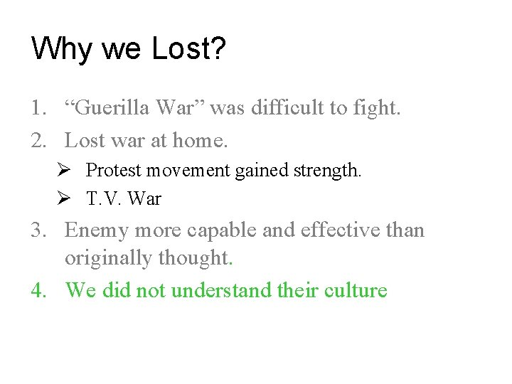 """Why we Lost? 1. """"Guerilla War"""" was difficult to fight. 2. Lost war at"""