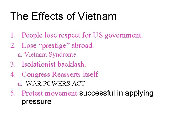 """The Effects of Vietnam 1. People lose respect for US government. 2. Lose """"prestige"""""""