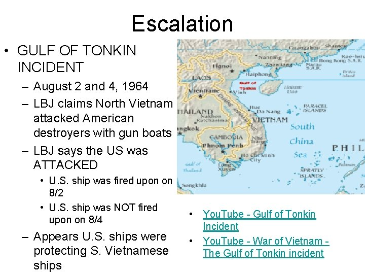 Escalation • GULF OF TONKIN INCIDENT – August 2 and 4, 1964 – LBJ