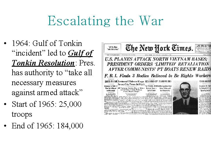 """Escalating the War • 1964: Gulf of Tonkin """"incident"""" led to Gulf of Tonkin"""