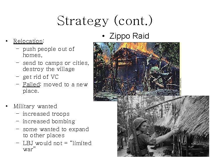Strategy (cont. ) • Relocation: – push people out of homes, – send to