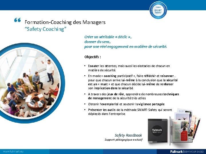 """Formation-Coaching des Managers """"Safety Coaching"""" Créer un véritable « déclic » , donner du"""