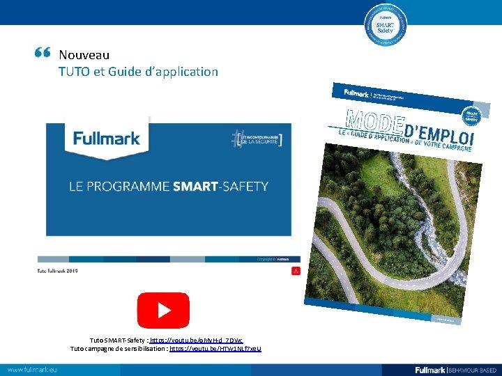 Nouveau TUTO et Guide d'application Tuto SMART-Safety : https: //youtu. be/o. Mv. H-d_7 DWc