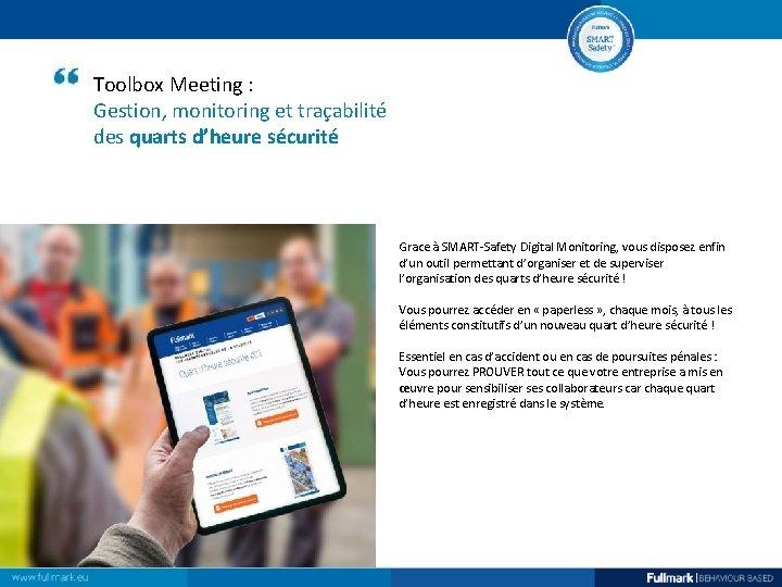 Toolbox Meeting : Gestion, monitoring et traçabilité des quarts d'heure sécurité Grace à SMART-Safety