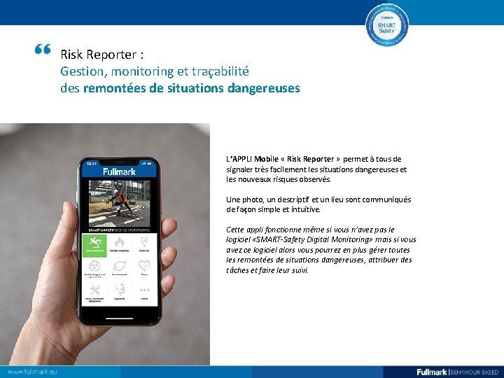 Risk Reporter : Gestion, monitoring et traçabilité des remontées de situations dangereuses L'APPLI Mobile