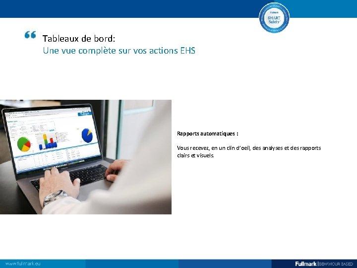 Tableaux de bord: Une vue complète sur vos actions EHS Rapports automatiques : Vous