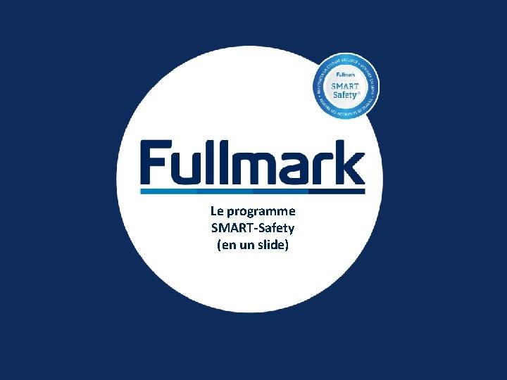 Le programme SMART-Safety (en un slide)