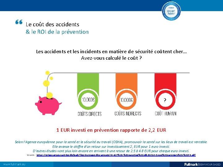 Le coût des accidents & le ROI de la prévention Les accidents et les