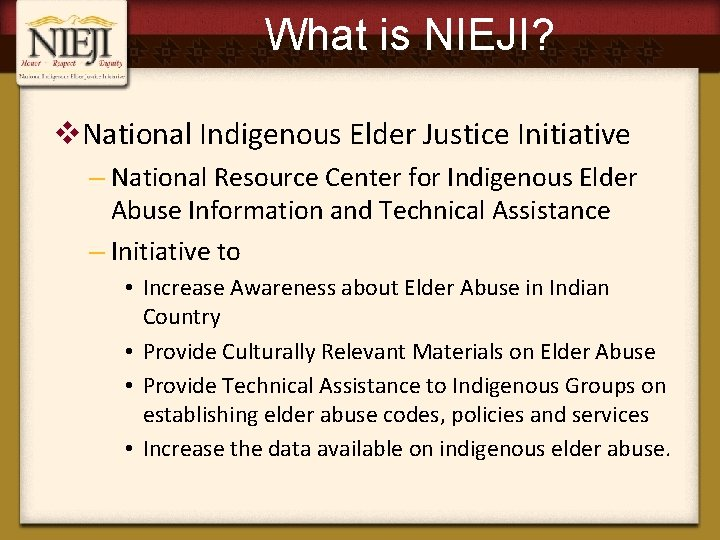 What is NIEJI? v. National Indigenous Elder Justice Initiative – National Resource Center for