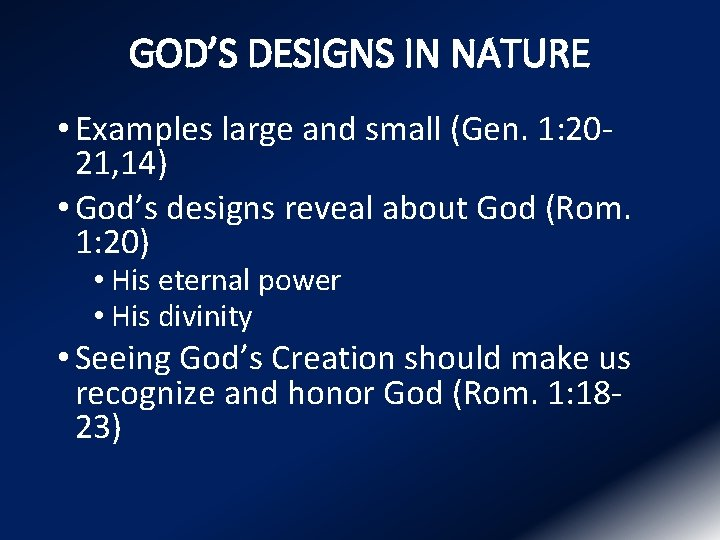 GOD'S DESIGNS IN NATURE • Examples large and small (Gen. 1: 2021, 14) •