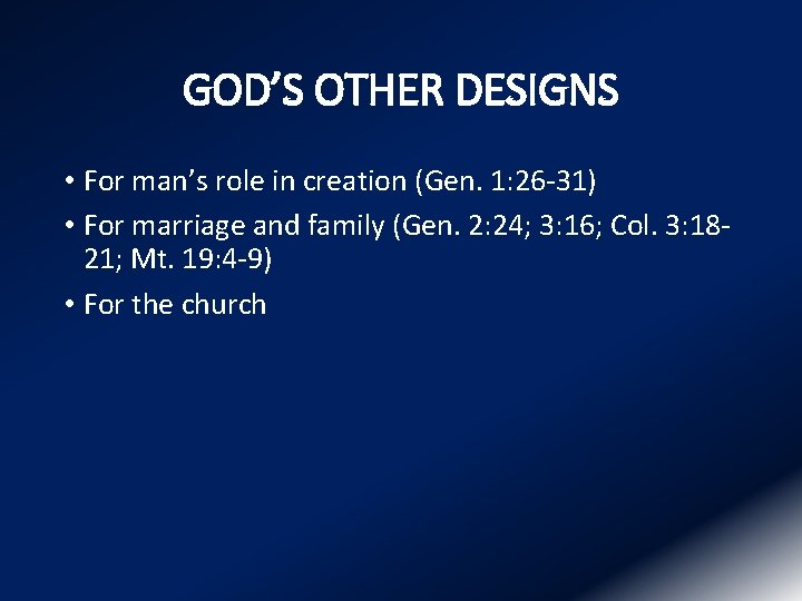 GOD'S OTHER DESIGNS • For man's role in creation (Gen. 1: 26 -31) •