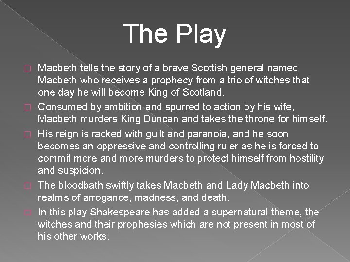 The Play � � � Macbeth tells the story of a brave Scottish general