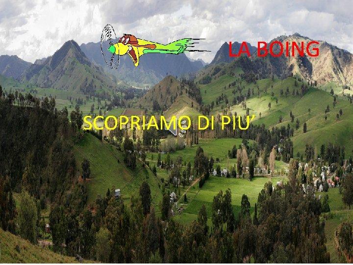 LA BOING SCOPRIAMO DI PIU'