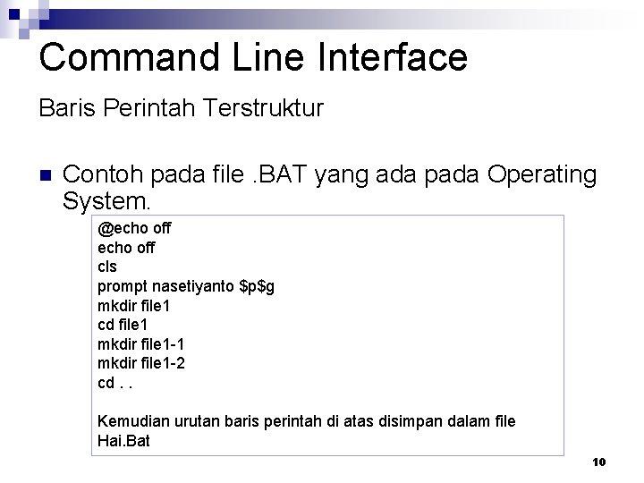 Command Line Interface Baris Perintah Terstruktur n Contoh pada file. BAT yang ada pada