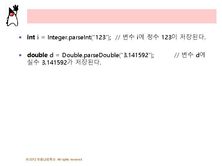 · int i = Integer. parse. Int(