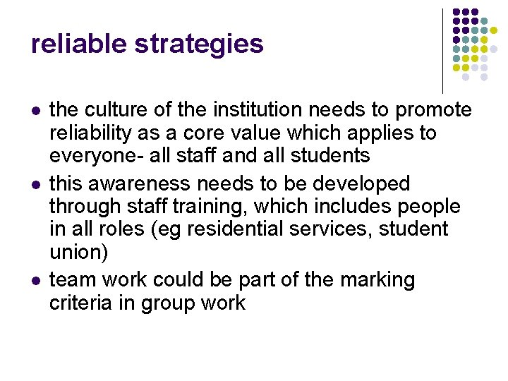 reliable strategies l l l the culture of the institution needs to promote reliability