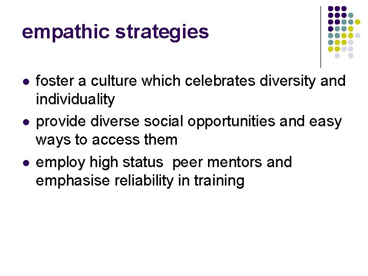 empathic strategies l l l foster a culture which celebrates diversity and individuality provide
