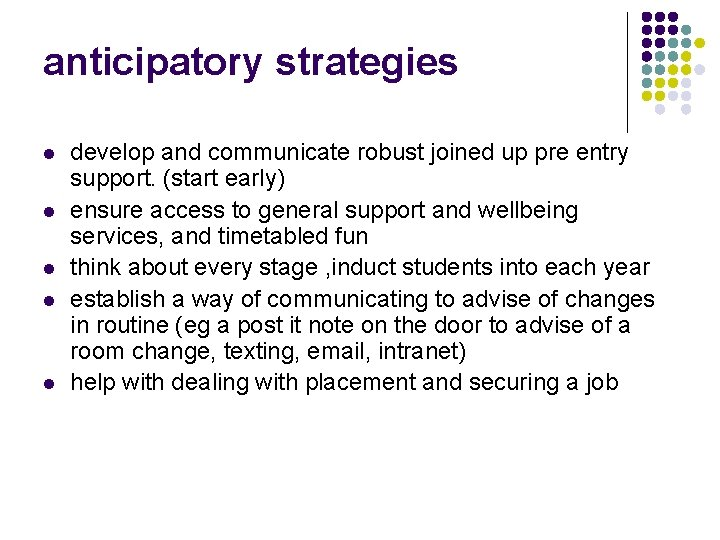 anticipatory strategies l l l develop and communicate robust joined up pre entry support.