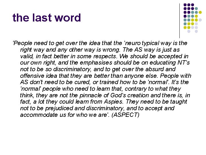 the last word 'People need to get over the idea that the 'neuro typical