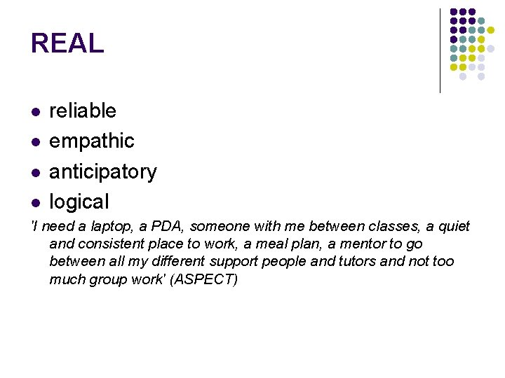 REAL l l reliable empathic anticipatory logical 'I need a laptop, a PDA, someone