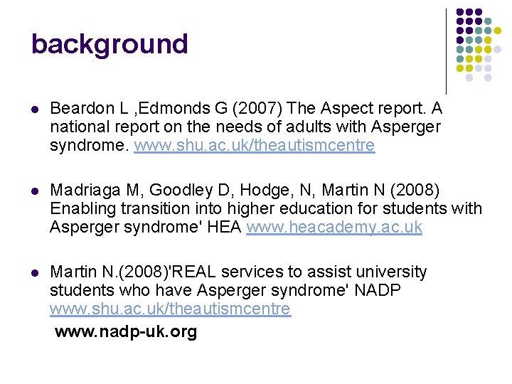 background l Beardon L , Edmonds G (2007) The Aspect report. A national report