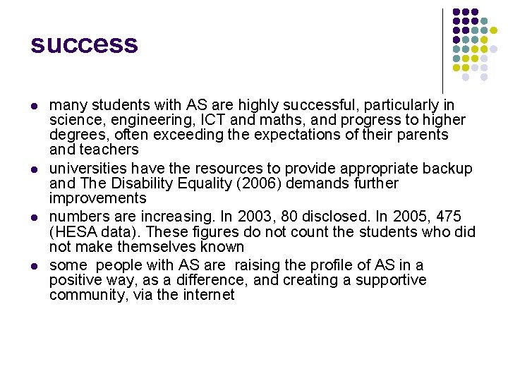 success l l many students with AS are highly successful, particularly in science, engineering,