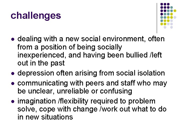 challenges l l dealing with a new social environment, often from a position of