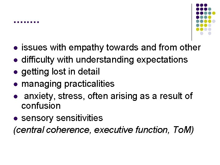 . . . . issues with empathy towards and from other l difficulty with
