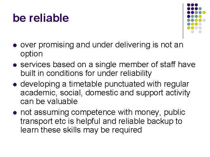 be reliable l l over promising and under delivering is not an option services