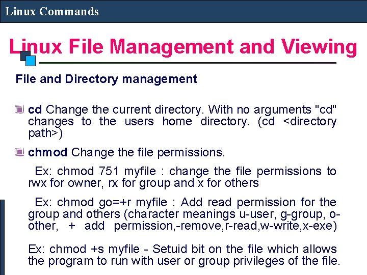 Linux Commands Linux File Management and Viewing File and Directory management cd Change the