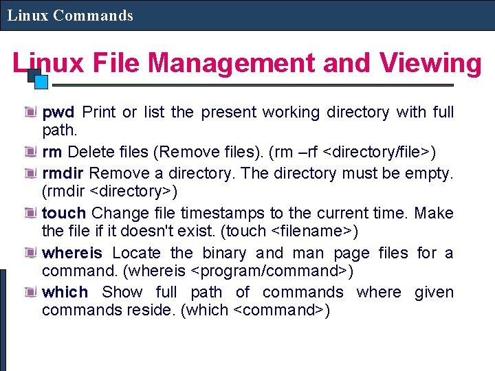 Linux Commands Linux File Management and Viewing pwd Print or list the present working
