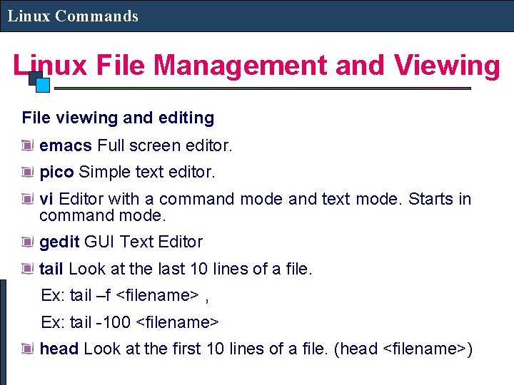 Linux Commands Linux File Management and Viewing File viewing and editing emacs Full screen