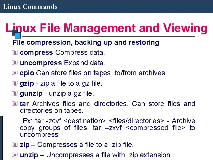 Linux Commands Linux File Management and Viewing File compression, backing up and restoring compress