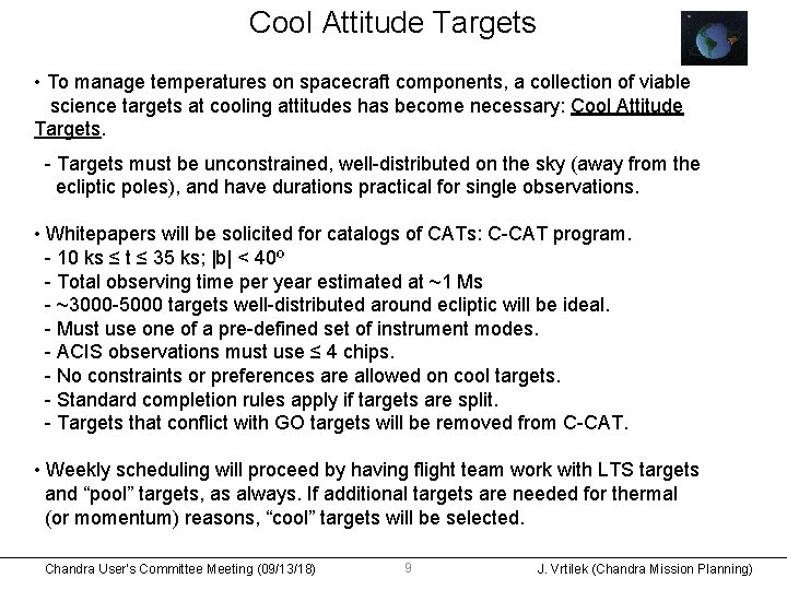 Cool Attitude Targets • To manage temperatures on spacecraft components, a collection of viable