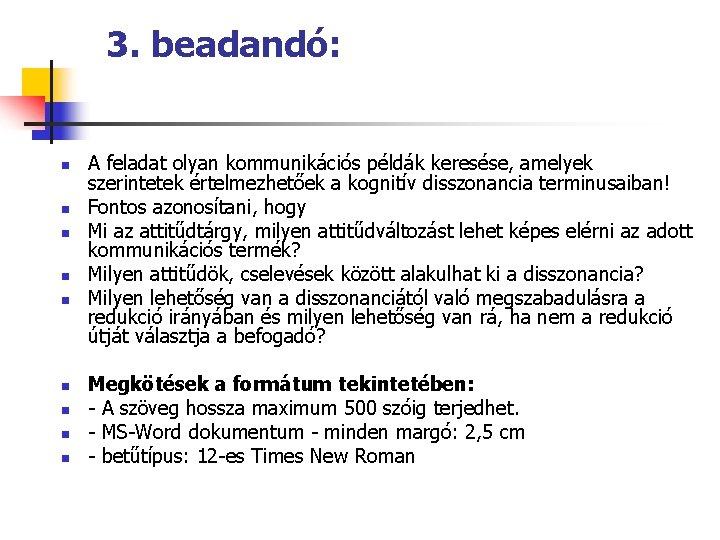 3. beadandó: n n n n n A feladat olyan kommunikációs példák keresése, amelyek