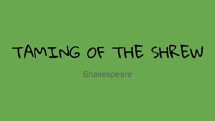 TAMING OF THE SHREW Shakespeare