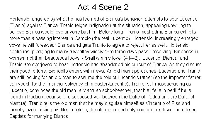 Act 4 Scene 2 Hortensio, angered by what he has learned of Bianca's behavior,