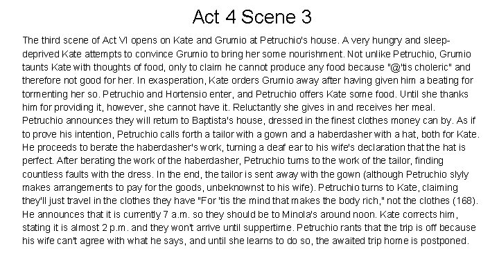 Act 4 Scene 3 The third scene of Act VI opens on Kate and