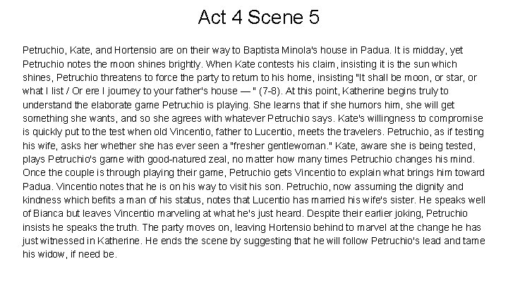 Act 4 Scene 5 Petruchio, Kate, and Hortensio are on their way to Baptista