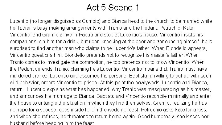 Act 5 Scene 1 Lucentio (no longer disguised as Cambio) and Bianca head to
