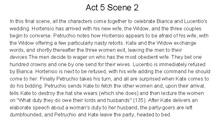 Act 5 Scene 2 In this final scene, all the characters come together to